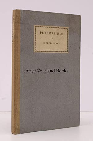 Some Account of the History of Petersfield. Illustrated by the Author.: E.A. MINTY