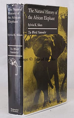 The Natural History of the African Elephant. NEAR FINE COPY IN UNCLIPPED DUSTWRAPPER: Sylvia K. ...