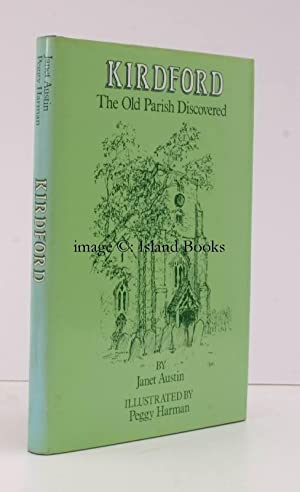 Kirdford. The Old Parish Discovered. Illustrations by Peggy Harman.: Peggy HARMAN). Janet AUSTIN