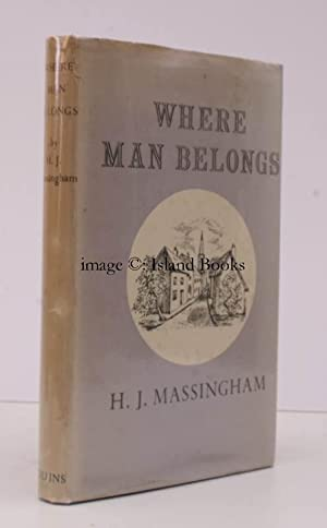 Where Man belongs. IN UNCLIPPED FIRST ISSUE DUSTWRAPPER: H.J. MASSINGHAM
