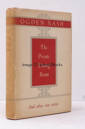 The Private Dining Room and other New Verses.: Ogden NASH