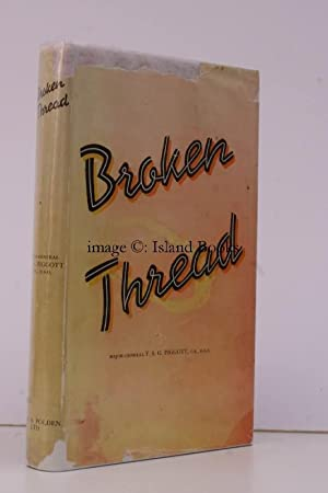 Broken Thread. An Autobiography. With Preface by Field-Marshal the Lord Milne of Salonika and Rub...