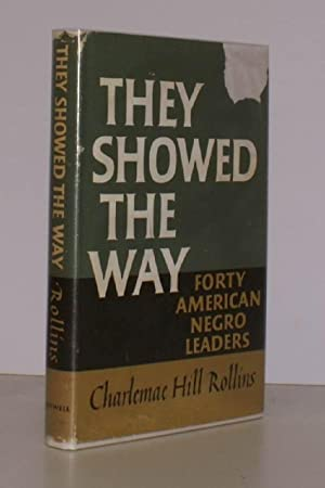 They Showed the Way. Forty American Negro Leaders.: Charlemae Hill ROLLINS