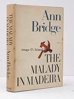 The Malady in Madeira.: Ann BRIDGE [pseud. Lady Mary O' MALLEY]
