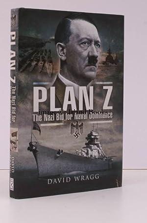 Plan Z. The Nazi Bid for Naval Dominance.: David WRAGG