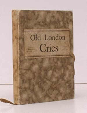 Old London Street Cries and the Cries of Today. REMARKABLY FRESH, CLEAN COPY: A.W. TUER