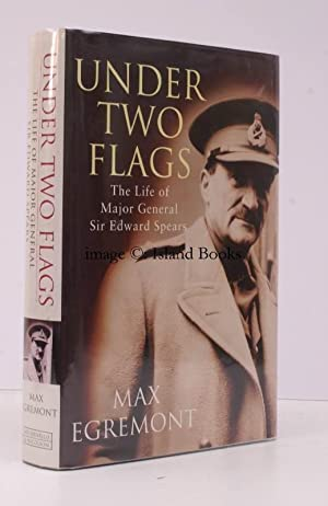 Under Two Flags. The Life of General Sir Edward Spears. FINE COPY IN UNCLIPPED DUSTWRAPPER