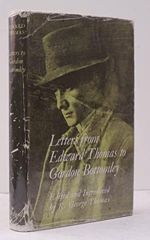 Letters from Edward Thomas to Gordon Bottomley. Edited and introduced by R. George Thomas. IN ...