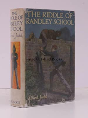 The Riddle of Randley School. Illustrated by R. H. Brock. IN UNCLIPPED DUSTWRAPPER: Alfred JUDD