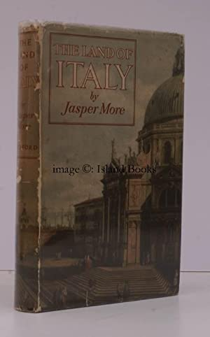 The Land of Italy. [Third Edition, revised].: Jasper MORE