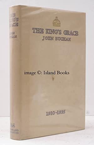 The King's Grace 1910-1935. NEAR FINE COPY IN DUSTWRAPPER: John BUCHAN