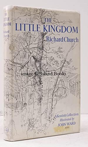 The Little Kingdom. A Kentish Collection [Illustrated by John Ward]. NEAR FINE COPY IN UNCLIPPED ...