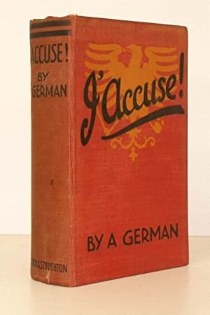 J'Accuse. By a German. Translated by Alexander Gray. FIRST EDITION IN ENGLISH: R. GRELLING]