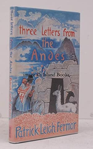 Three Letters from the Andes. [Drawings by John Craxton]. AUTHOR'S SIGNED PRESENTATION COPY: ...