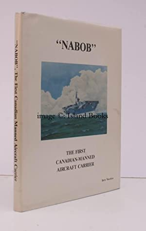 Nabob. The First Canadian-Manned Aircraft Carrier. IN UNCLIPPED DUSTWRAPPER: B. WARRILOW