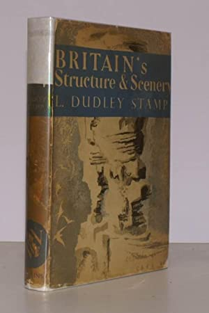 Britain's Structure and Scenery.: L. Dudley STAMP