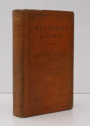 Wuthering Heights [with] Agnes Grey. A New [Third] Edition. THIRD EDITION IN WHOLLY UNRESTORED ...