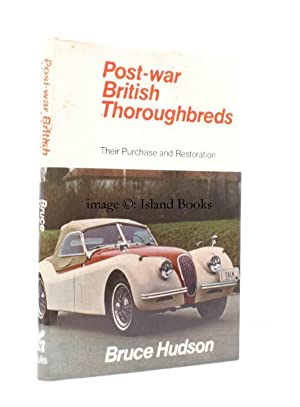 Post-War British Thoroughbreds. Their Purchase and Restoration.: Bruce HUDSON