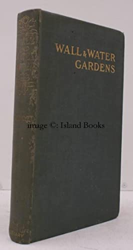 Wall and Water Gardens. With Chapters on the Rock-Garden and the Heath-Garden. Sixth Edition. NEAR ...
