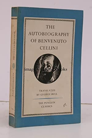 The Autobiography of Benvenuto Cellini. Translated and with an Introduction by George Bull.