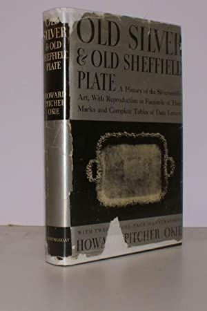 Old Silver and Old Sheffield Plate.: H.P. OKIE