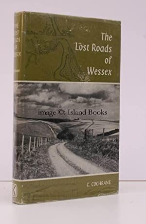 The Lost Roads of Wessex.: C. COCHRANE
