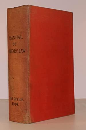 Manual of Military Law. War Office 1914 [Sixth Edition, Second Impression]. THE GREAT WAR ISSUE: ...
