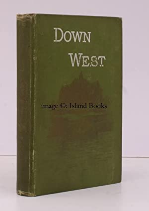Down West. Extracts from the Log-Book of a Single-Hander. Illustrated from Photographs and Sketches...