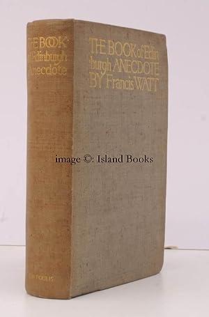 The Book of Edinburgh Anecdote.: Francis WATT