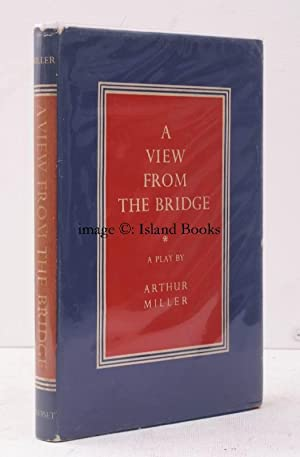 A View from the Bridge. [First UK Edition]. IN THE DUSTWRAPPER: Arthur MIILLER