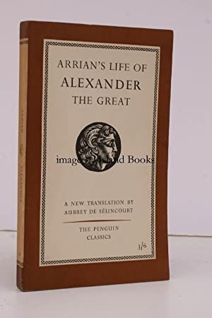 The Life of Alexander the Great. By Arrian. Translated by Aubrey de Selincourt. FIRST APPEARANCE ...