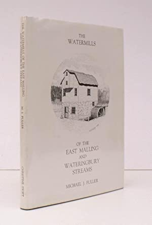 Watermills of the East Malling and Wateringbury Streams. 1000 COPIES WERE PRINTED: Michael J. ...