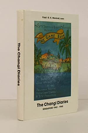 The Changi Diaries. Singapore 1942-1945. [The Diaries of Dr. G K Marshall written during his ...