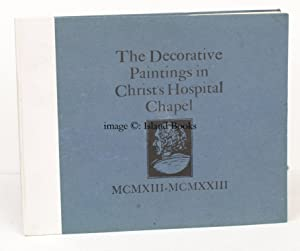 The Decorative Paintings in Christ's Hospital Chapel MCMXIII-MCMXXIII [1913-1923]. BRANGWYN AT...