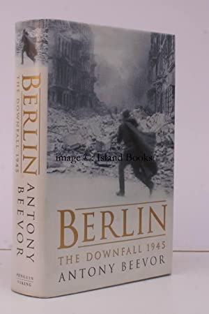 Berlin. The Downfall 1945. SIGNED BY THE: Antony BEEVOR