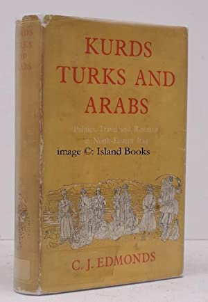 Kurds Turks and Arabs. Politics, Travel and Research in North-Eastern Iraq 1919-1925. IN UNCLIPPED ...
