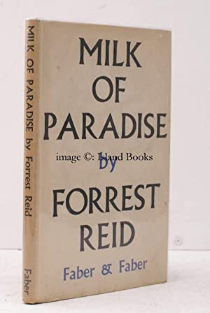 The Milk of Paradise. Some Thoughts on Poetry.: Forrest REID