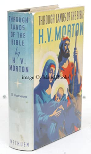 Through Lands of the Bible. NEAR FINE COPY IN UNCLIPPED DUSTWRAPPER: H.V. MORTON