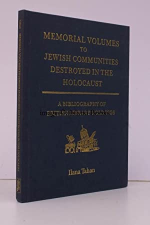 Memorial Volumes to Jewish Communities destroyed in the Holocaust. A Bibliography of British ...