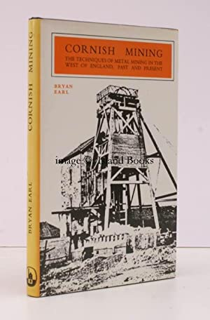 Cornish Mining. The Techniques of Metal Mining in the West of England, Past and Present.: Bryan ...