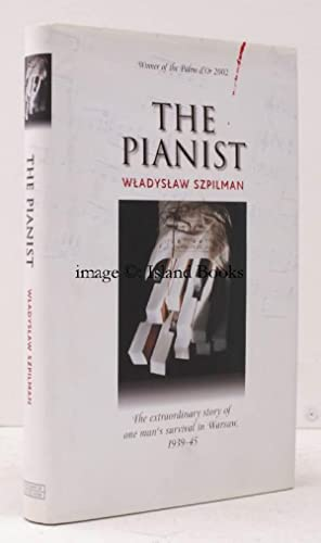 The Pianist. The Extraordinary Story of One Man's Survival in Warsaw 1939-45. With Extracts ...