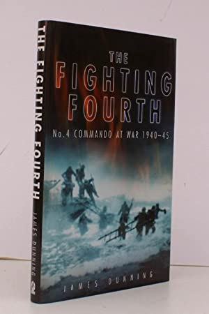 The Fighting Fourth. No.4 Commando at War 1940-1945. FINE COPY IN UNCLIPPED DUSTWRAPPER: James ...