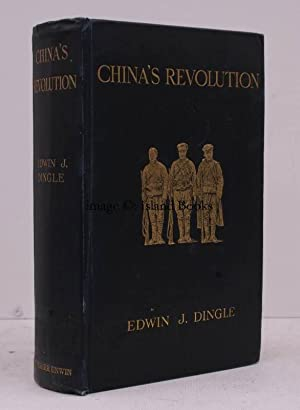 China's Revolution 1911-1912. A Historical and Political Record of the Civil War. CIVIL WAR IN...