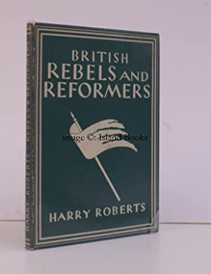 British Rebels and Reformers. [Britain in Pictures: Harry ROBERTS