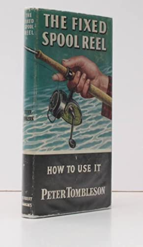 The Fixed Spool Reel. NEAR FINE COPY IN THE DUSTWRAPPER: Peter TOMBLESON