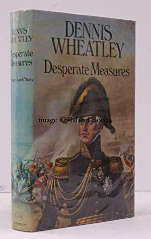 Desperate Measures. [A Roger Brook Story].: Dennis WHEATLEY