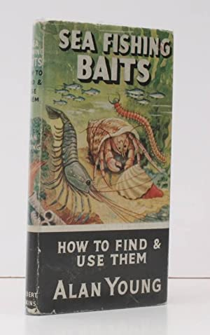Sea Fishing Baits. How to Find and Use Them.: Alan YOUNG
