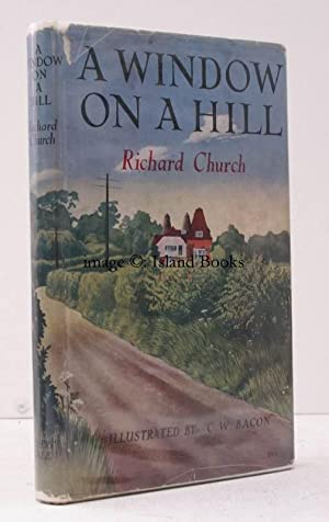 A Window on a Hill. Illustrated by C.W. Bacon.: Richard CHURCH