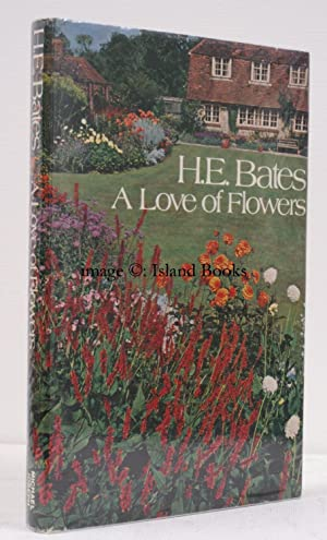 A Love of Flowers. Illustrations by Pauline Ellison.: H.E. BATES
