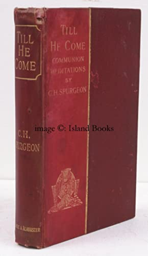 Till He Come'. Communion Meditations and Addresses.: Charles Haddon SPURGEON